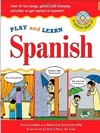 Play and Learn Spanish (Book + Audio CD): Over 50 Fun songs, games and everdyday activities to get started in Spanish (Play and Learn Language)