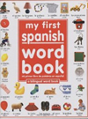 My First Spanish Word Book / Mi Primer Libro De Palabras EnEspañol (Spanish Edition)